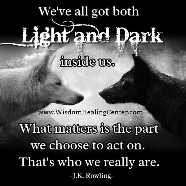 There's Light & Dark within us