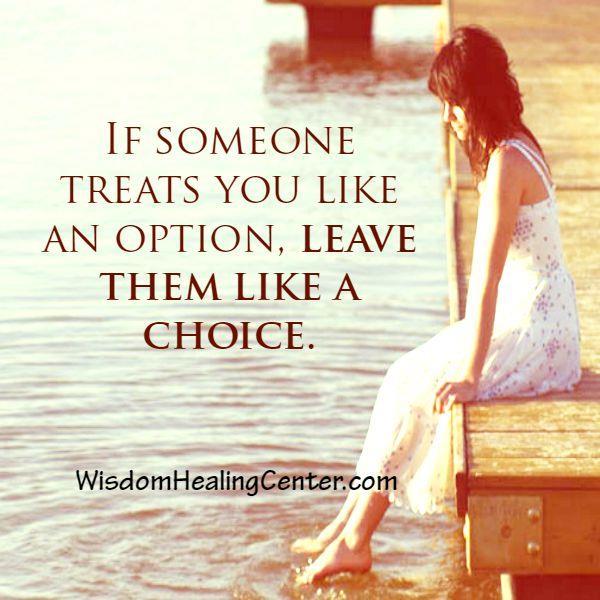 If someone treats you like an option