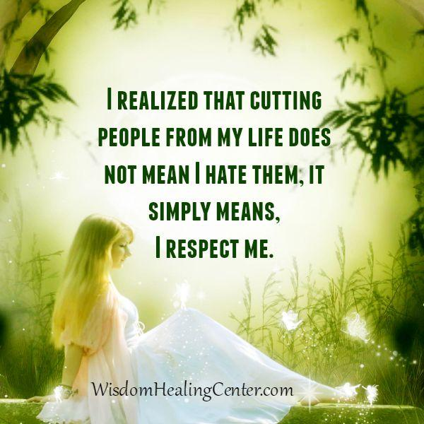 Cutting people from my life doesn't mean I hate them