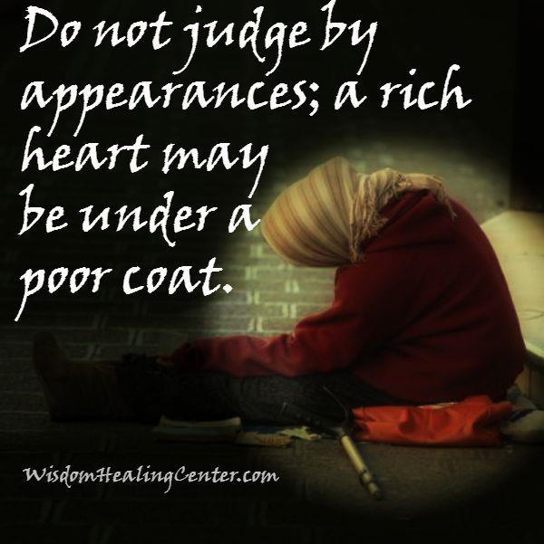 Do not judge by appearances
