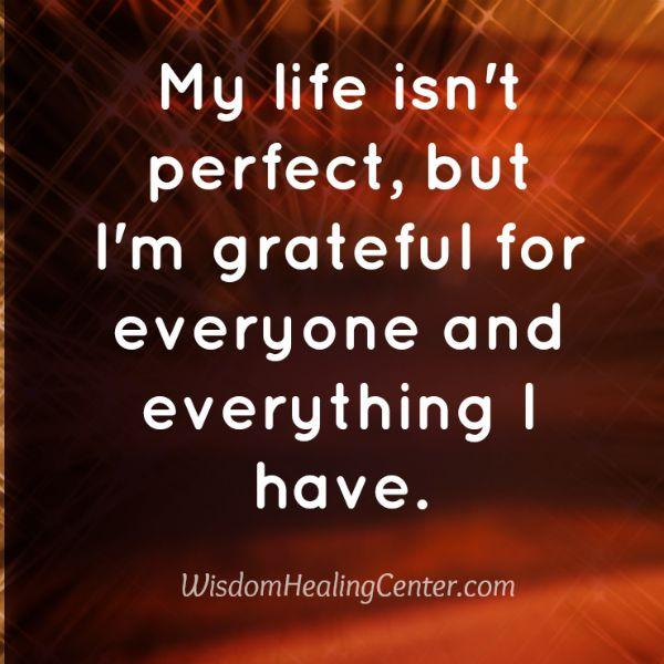 My life isn't perfect, but I'm grateful