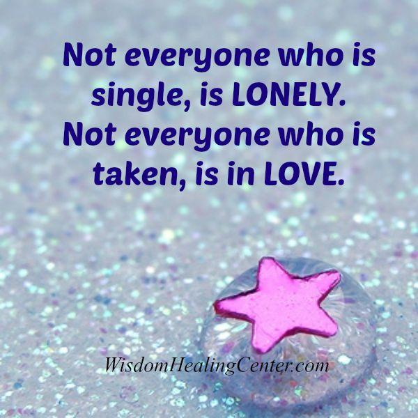 Not everyone who is taken, is in Love