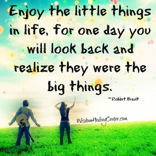 Enjoy the little things in your life