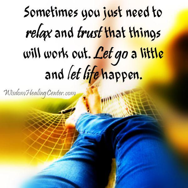 Let go a little and let life happen