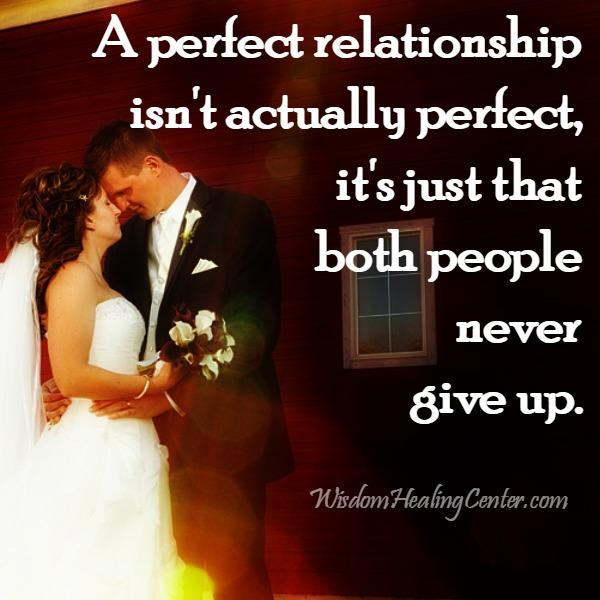 A perfect relationship isn't ever perfect