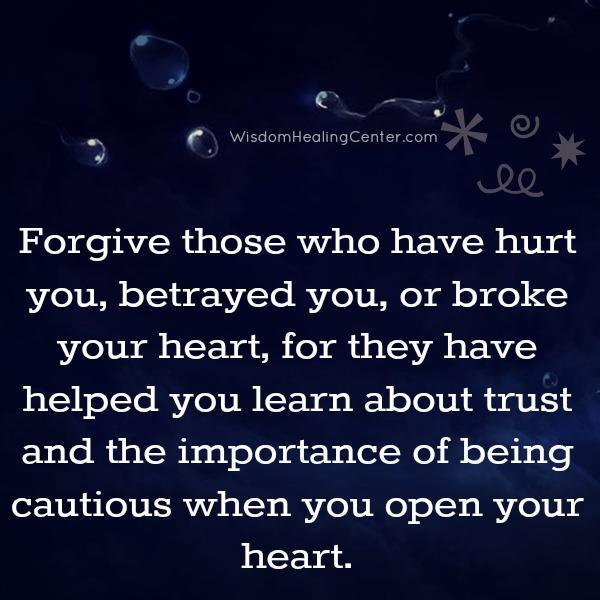 Forgive those who broke your heart