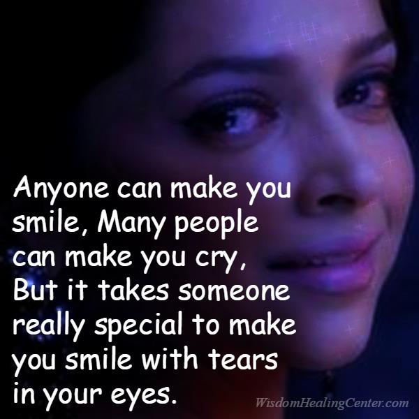 It takes someone really special to make you smile with tears