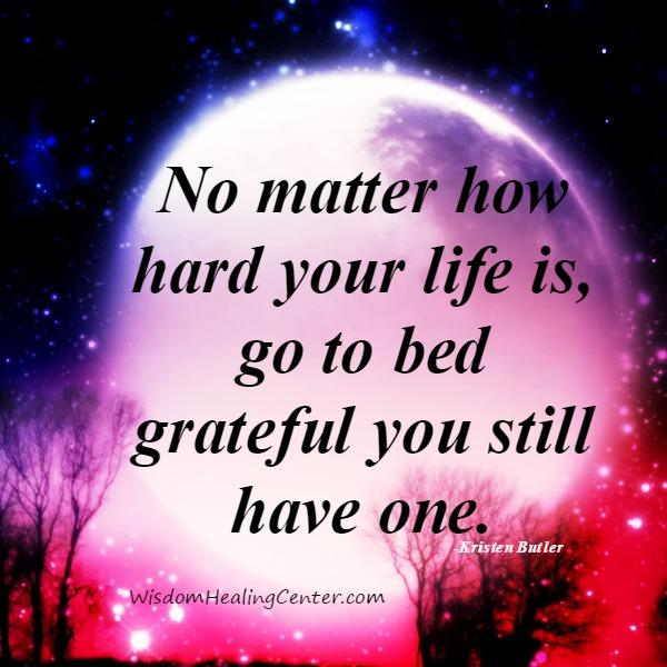 No matter how hard your life is