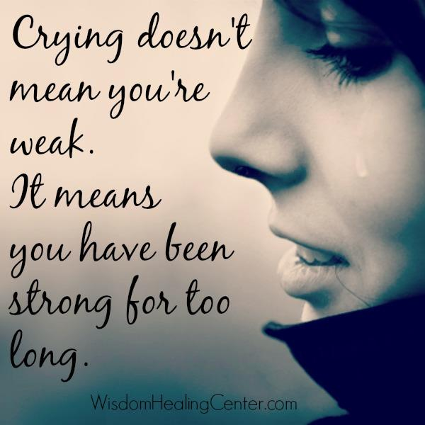 Crying doesn't mean you're weak