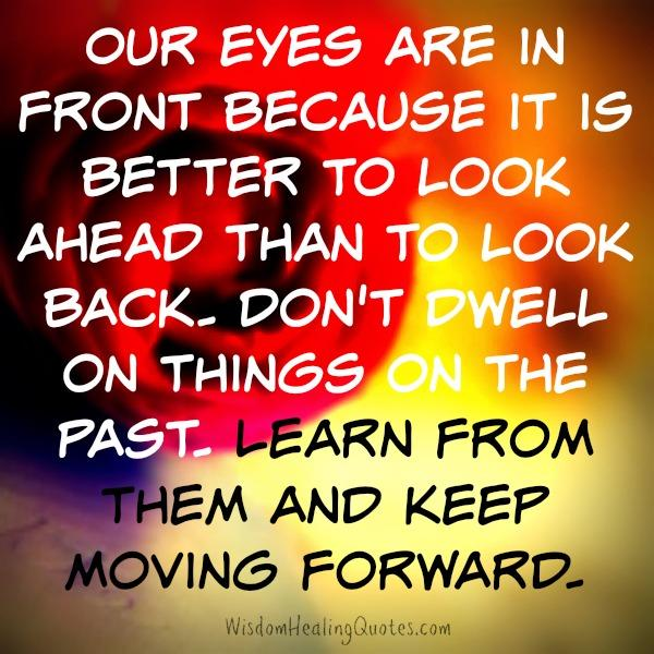 Don't dwell on things on the past