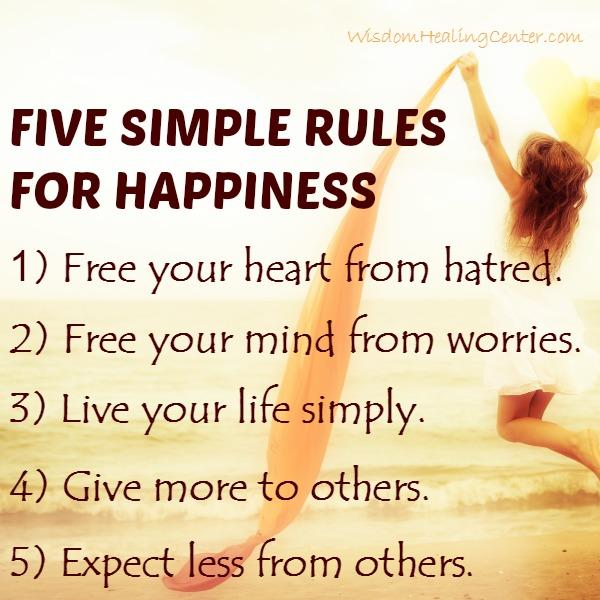 FIVE SIMPLE RULES FOR HAPPINESS - Wisdom Healing Center