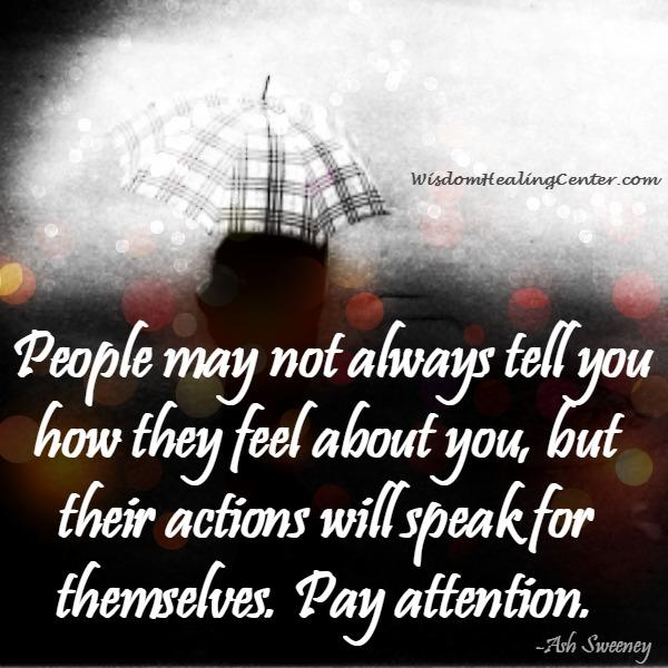 People actions will speak for themselves