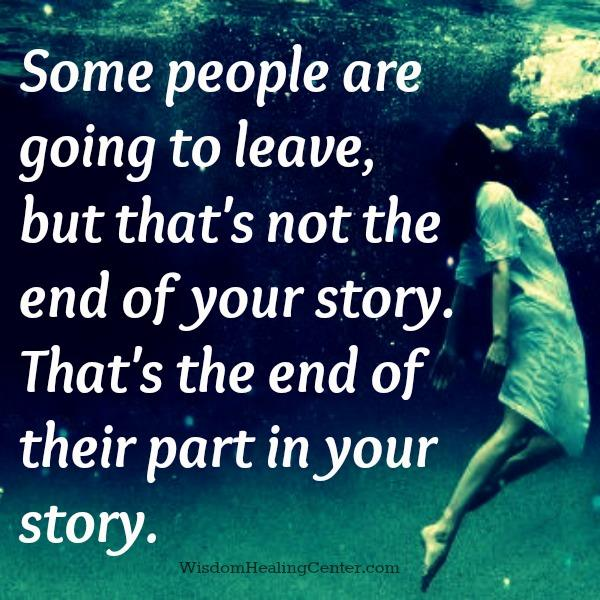 Some people are going to leave you in your life