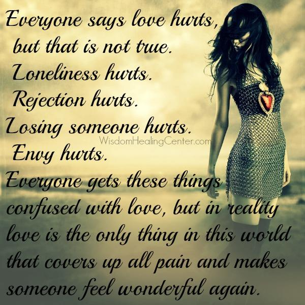 Everyone says love hurts in life