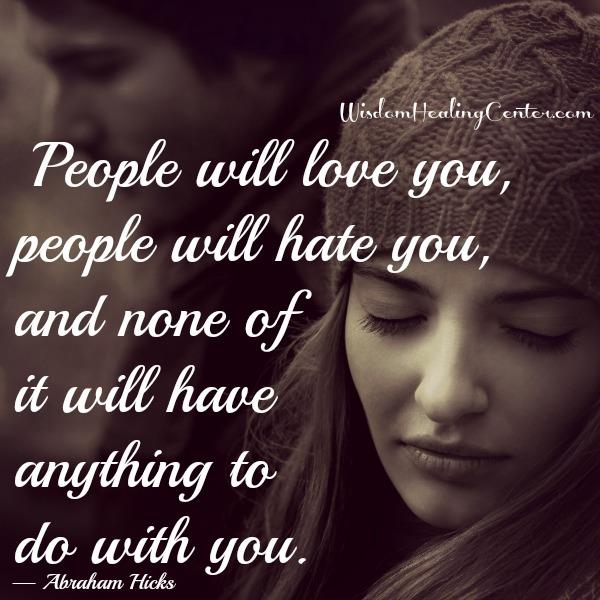 In life, people will hate you