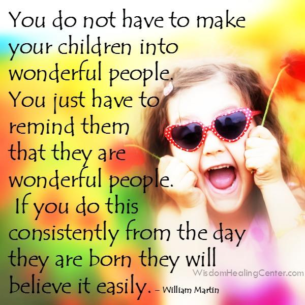 You do not have to make your children into wonderful people