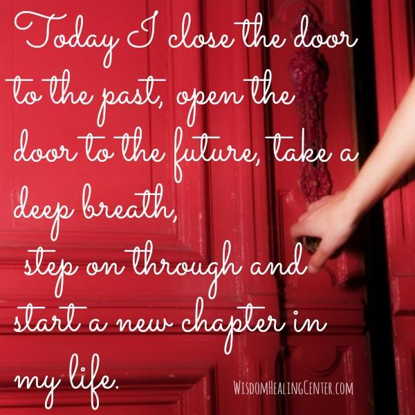 Close the door to the past, open the door to the future