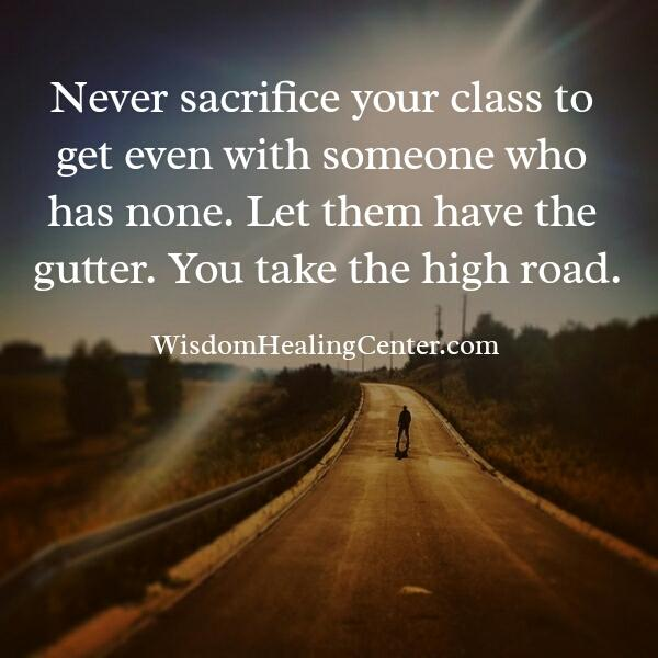 Never sacrifice your class for anyone