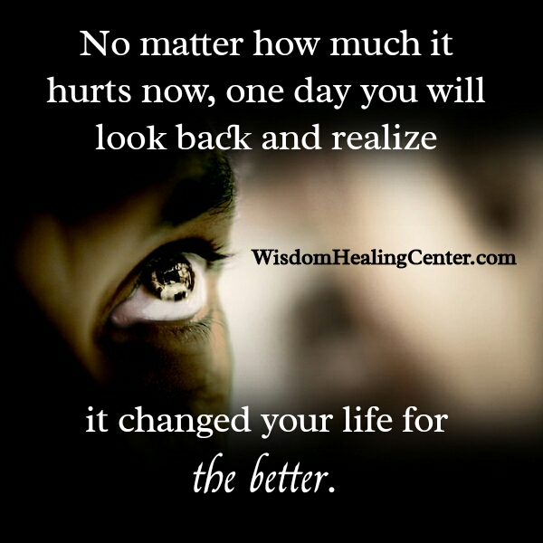 No matter how much it hurts now