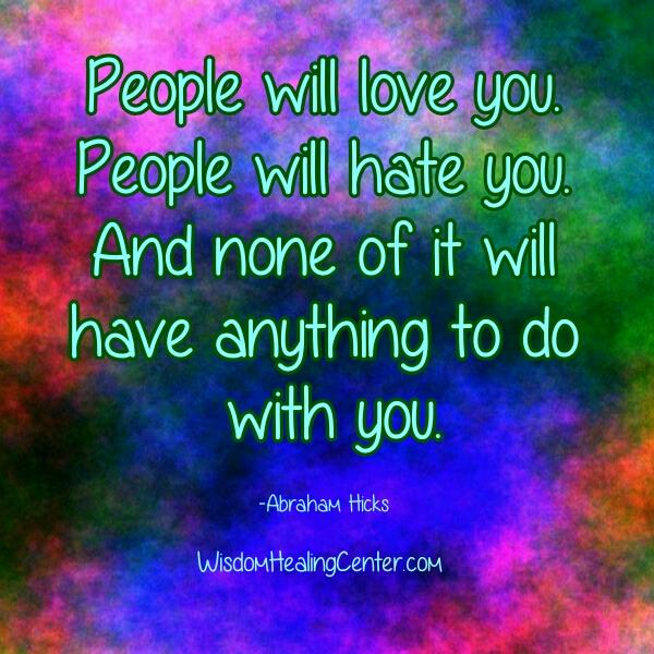 People will love you & hate you