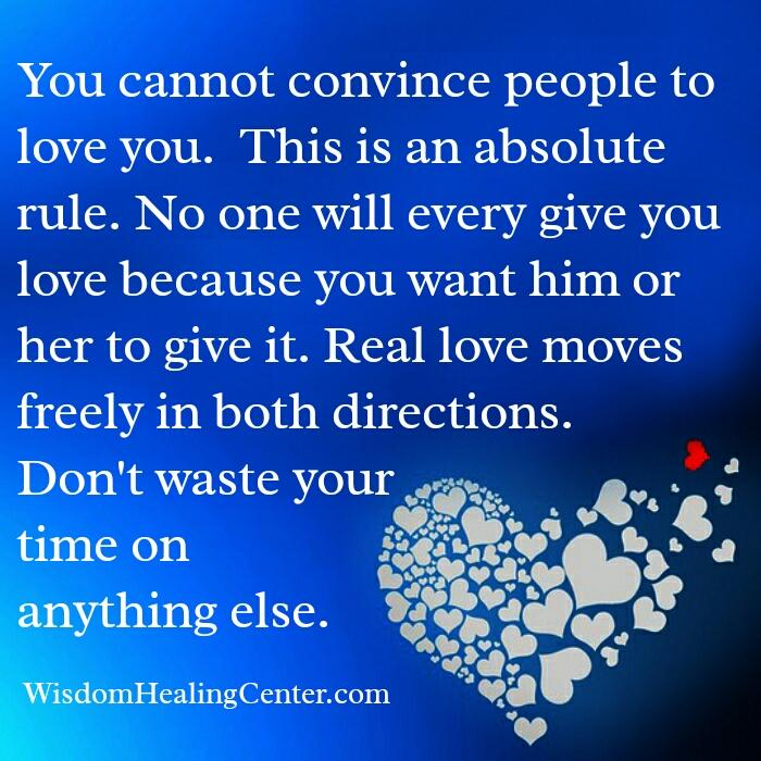 You cannot convince people to love you