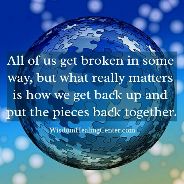 All of us get broken in some way
