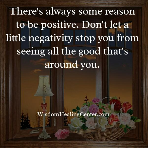 There's always some reason to be positive