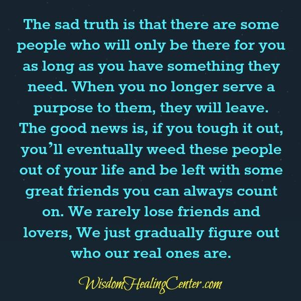 Some people who will only be there for you