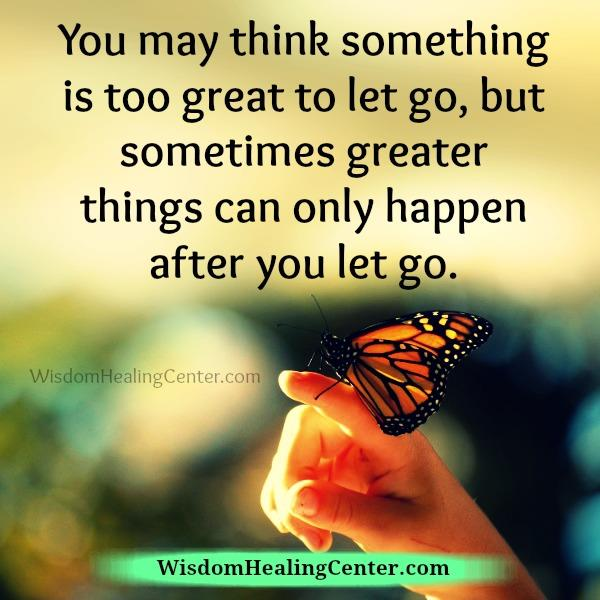 Once you let go of something in your life