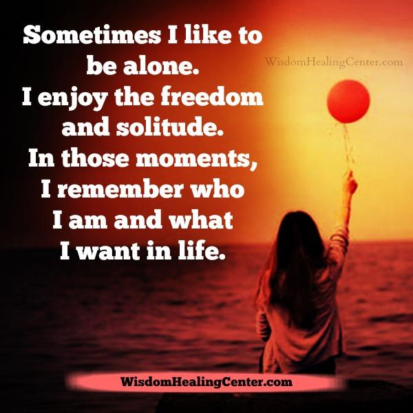Enjoy the freedom and solitude
