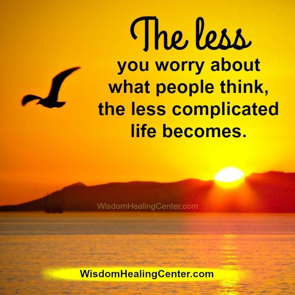The less you worry about what people think